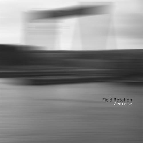 Field Rotation - Zeitreise ( BlueBliss Remix )