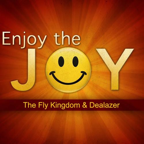 The Fly Kingdom & Dealazer - Enjoy The Joy