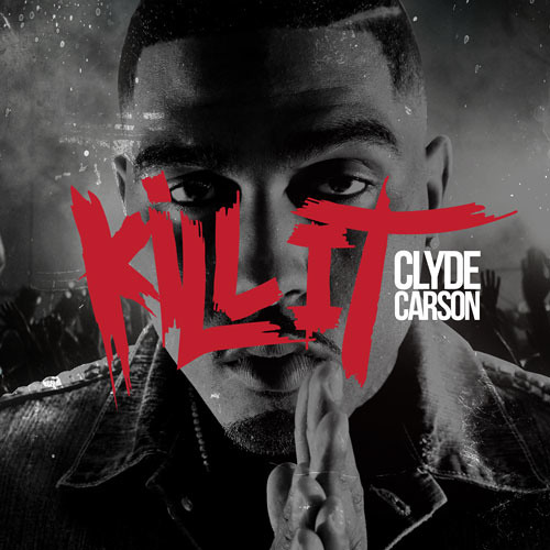 clyde carson-kill it