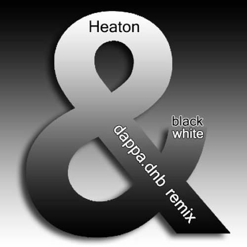 Heaton - 'Black & White' [Dappa.DnB RMX]