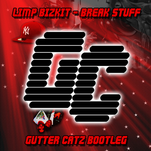 Limp Bizkit - Break Stuff (Gutter Catz Bootleg) [FREE DOWNLOAD]
