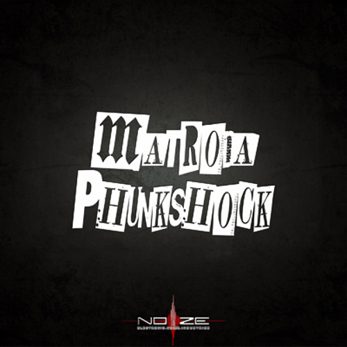 Matroda - Phunkshock | OUT NOW | [NOIZE]