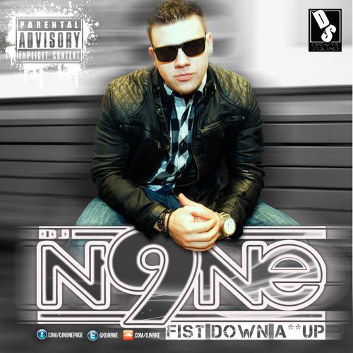"""DJ N9NE - """"Fist Down, A** Up"""" Mix   (TOP40/HIP HOP)"""