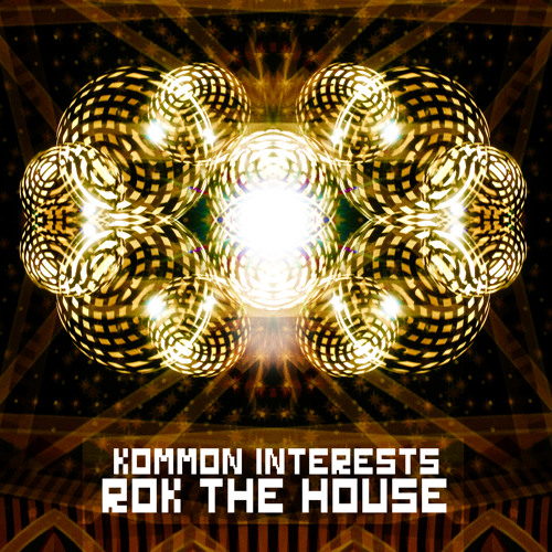 Rok The House - Kommon Interests (Original Mix) 100 Free Downloads!!!!