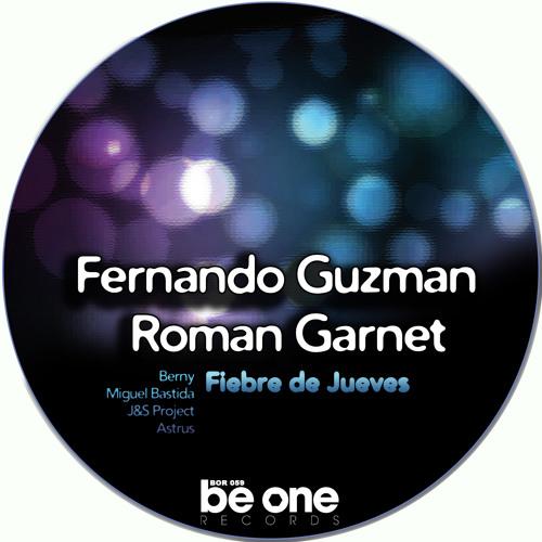 FERNANDO GUZMAN, ROMAN GARNET - Fiebre De Jueves (Berny Tijuana Mix)[Be One Records]