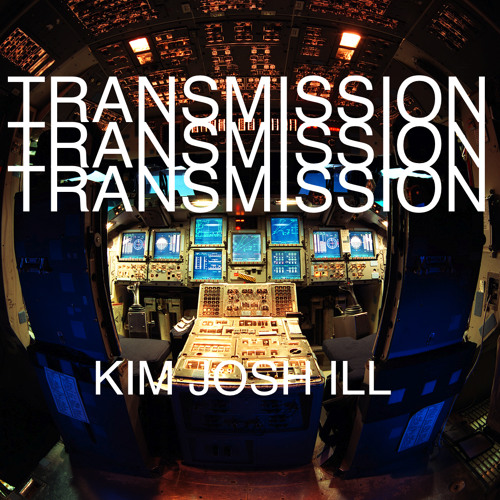Kim Josh Ill - Transmission (Original Mix)