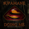 $upaMane - Doin Me Produced By Tony Skees