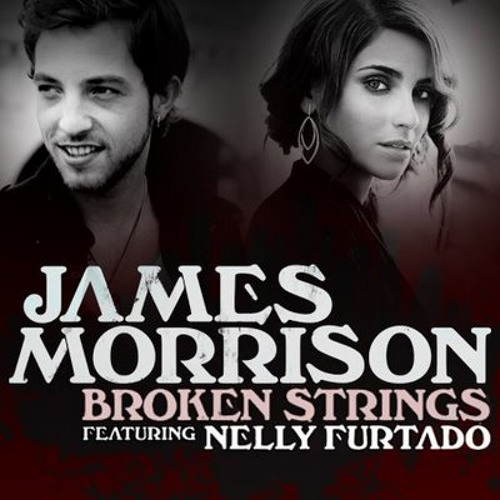 James Morrison feat. Nelly Furtado - Broken Strings