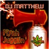 DJ MATTHEW + HYDROHEAD - FIYAH JUGGLIN'