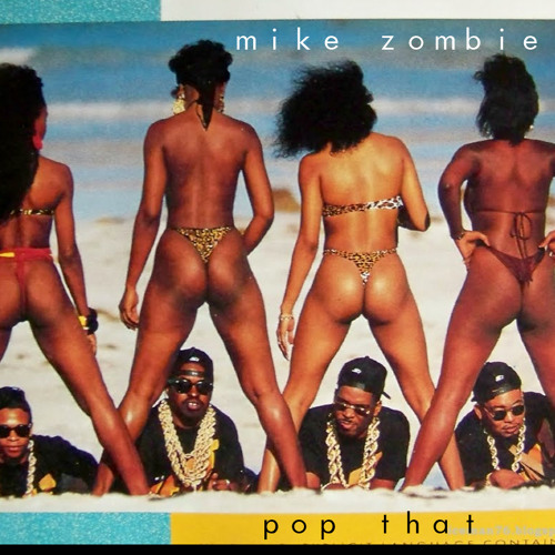 Mike Zombie - Pop That