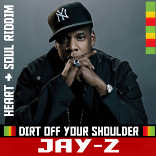 Jay-Z - Dirt Off Your Shoulder (Jimmy Love Heart And Soul Riddim Blend)