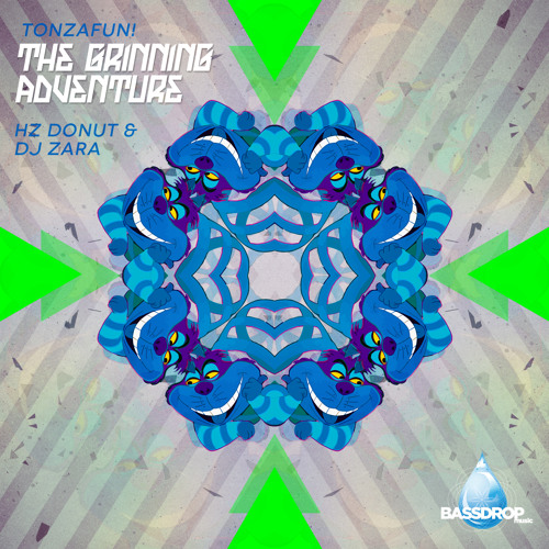 TONZAFUN! - THE GRINNING ADVENTURES MIX **FREE BASSDROP MUSIC DL**