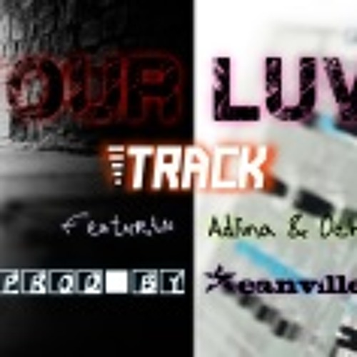 """Your Luv""-Seanville Feat Adlina & Ochey"