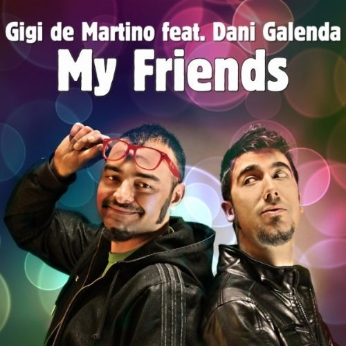Gigi de Martino feat. Dani Galenda - My Friends (Lian IV & Gregory Trejo Remix)