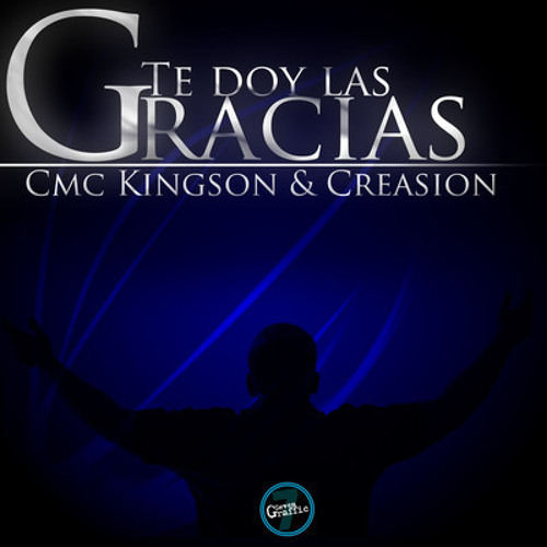 Te doy las Gracias - CREASION Ft. CMC KingSon