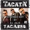 Tacabro -Takata Remix (Edit Extender By Dj JuLiO)