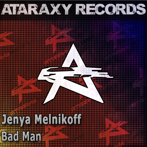 Jenya Melnikoff - Bad Man (Original Radio Mix) [FREE DOWNLOAD]