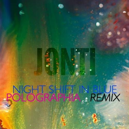 Jonti - Nightshift In Blue (Polographia Remix)