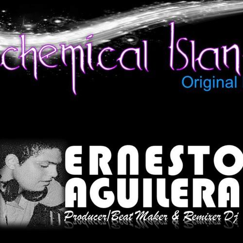 Chemical Island. (Original mix). Ernesto Aguilera