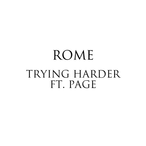 Rome - Trying Harder ft. Page