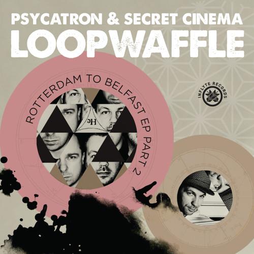 Inflyte 003 - Psycatron & Secret Cinema - Loopwaffle