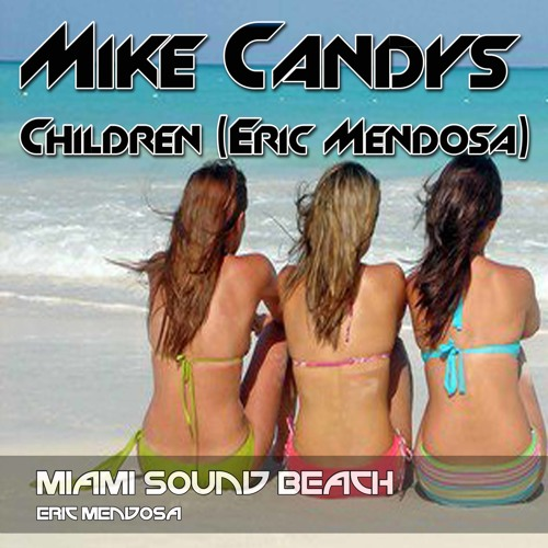 Mike Candys - Children (Eric Mendosa Mashup)