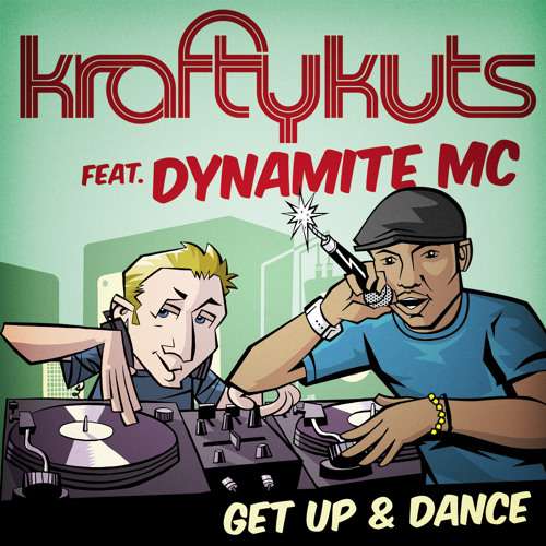 KRAFTY KUTS - GET UP AND DANCE FT DYNAMITE MC - *FREE DOWNLOAD*
