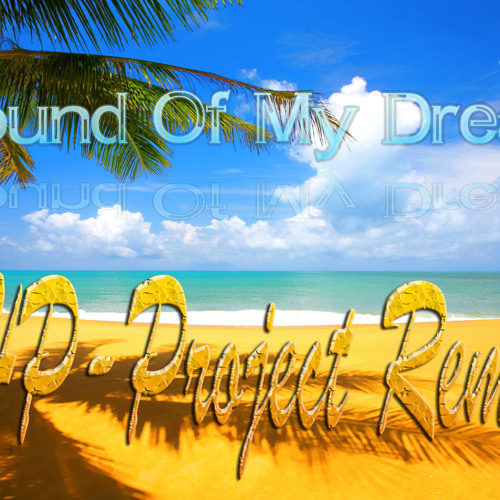 Sound Of My Dream (HP-Project Remix)