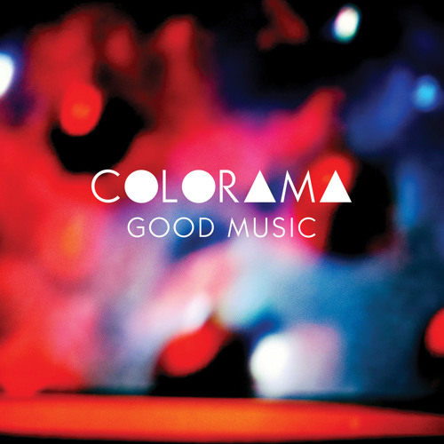 COLORAMA - GOOD MUSIC