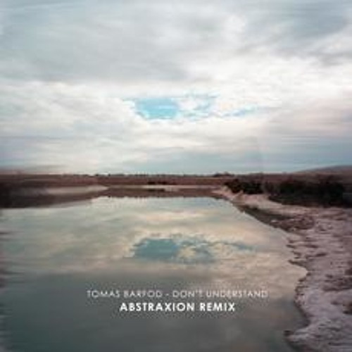 Tomas Barfod - Don't Understand (Abstraxion Remix)