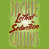 Lethal Seduction Audiobook by Jackie Collins