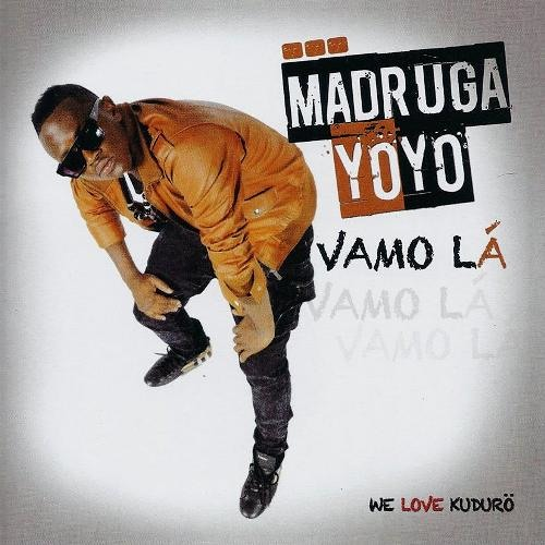 Madruga Yoyo - Vamo Lá