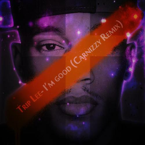 Trip Lee ft Lecrae- I'm Good  (Carnizzy Remix)*FREE DOWNLOAD*