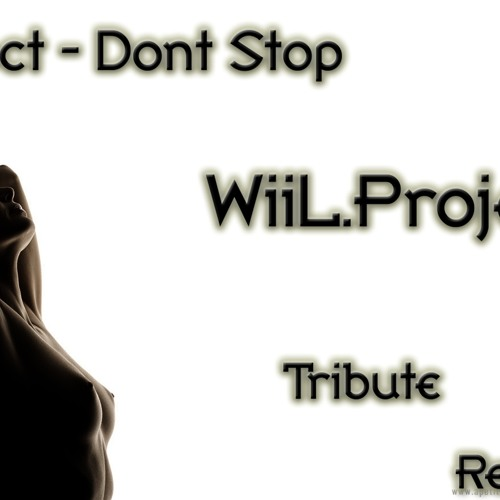 Noct - Dont Stop (WiiL.Project Tribute Remix)