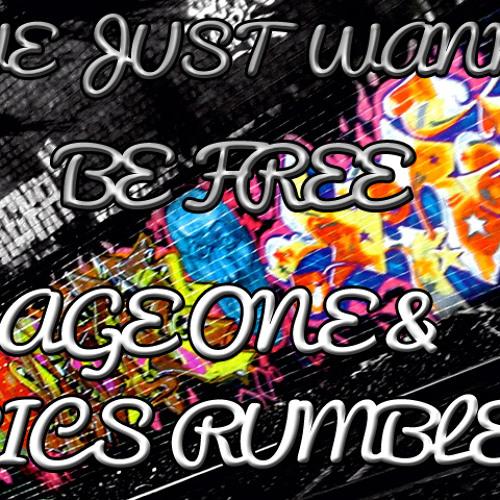 SAGE ONE&RICS RUMBLE We Just Wanna Be Free