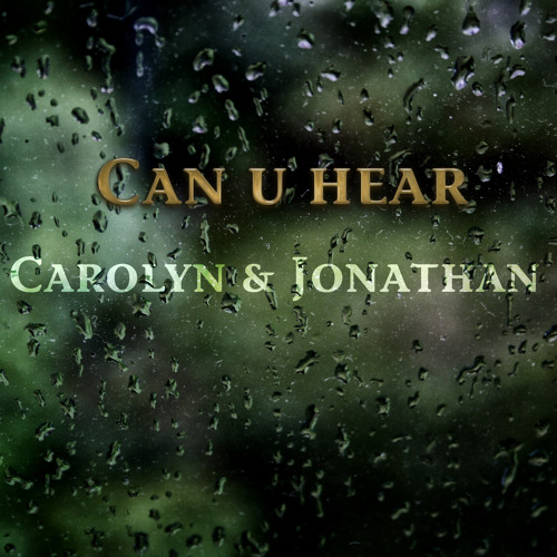 can u hear - 1guitar4jo / jonathan sautter & carolyn burnette