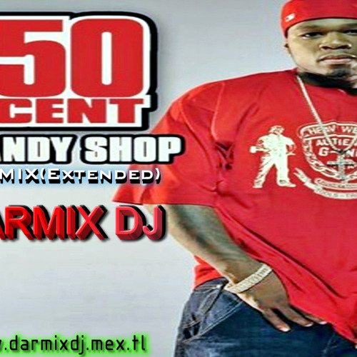 50 Cent - Candy Shop Remix (Darmix Dj ''Made in Ecuador'')