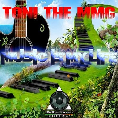 Toni The MmG - Music Is My Life -Available now Beatport (AVIOGROUND RECORDS)
