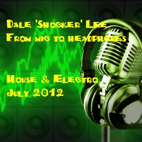 Dale 'Shocker' Lee House & Electro July 2012