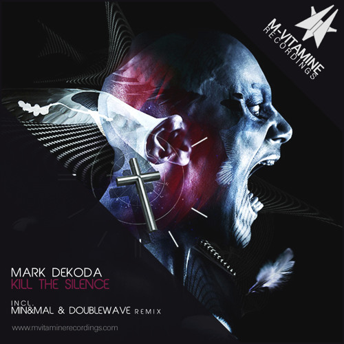 Mark Dekoda - Kill The Silence (Min&Mal & Doublewave Remix) [M-Vitamine Recordings]