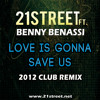 21street ft. Benny Benassi - Love is Gonna Save Us (2012 Club Remix)