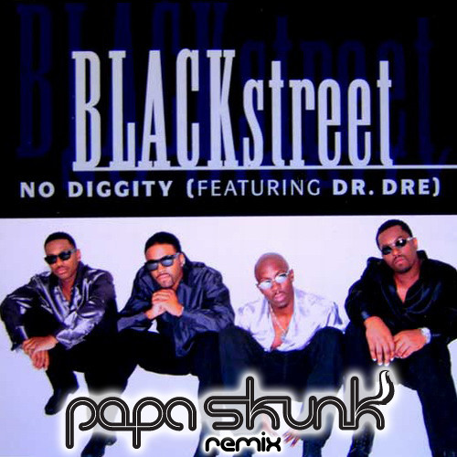 Blackstreet- No Diggity (Papa Skunk Remix) [ Free D/L ]