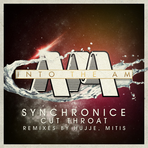 Synchronice-Cut Throat (Hujje Remix) *Out Now on Into The AM Records*