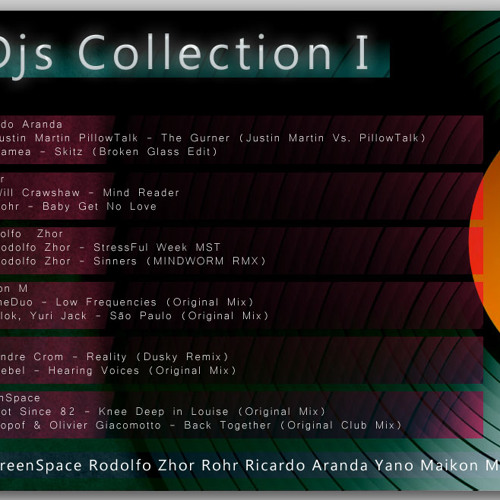 Djs collection - GreenSpace,Rodolfo Zhor, Rohr, Ricardo Aranda, Yano, Maikon M;
