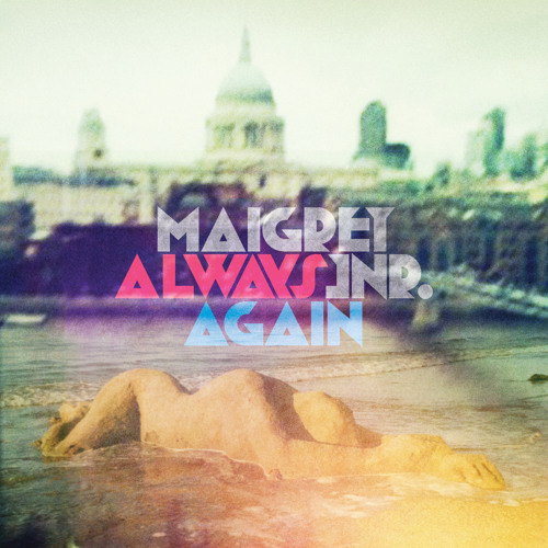 Maigret Jnr - Always Again