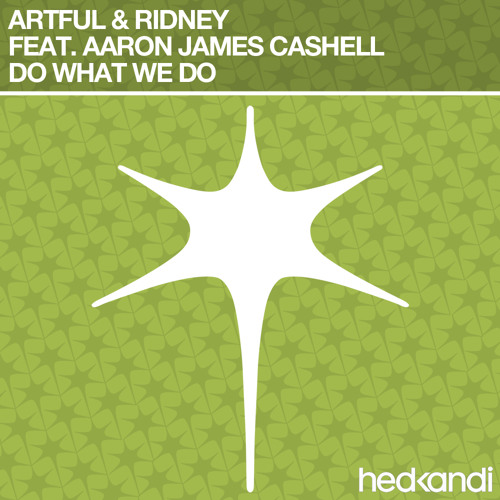 Artful & Ridney feat. Aaron James Cashell - Do What We Do