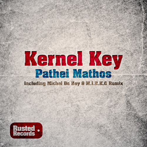 Kernel Key - Pathei Mathos [Rusted Records]