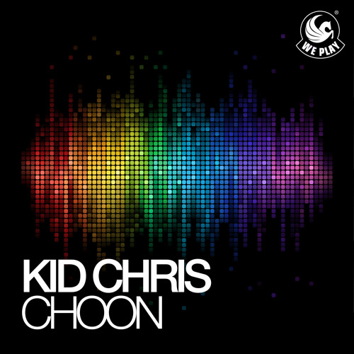 Kid Chris - Choon (Radio Edit) WePlay