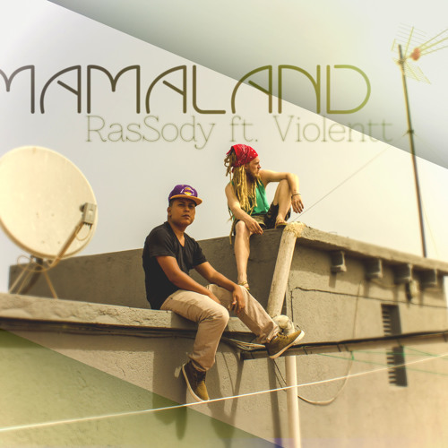 RasSody ft. Violentt -Mama Land-