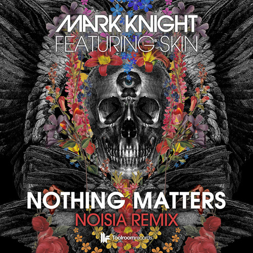 Mark Knight Feat Skin - Nothing Matters (Noisia Remix) - Out Now!